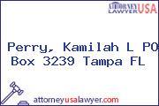 Perry, Kamilah L PO Box 3239 Tampa FL