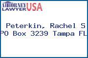 Peterkin, Rachel S PO Box 3239 Tampa FL