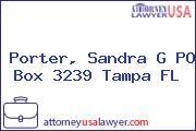 Porter, Sandra G PO Box 3239 Tampa FL