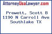 Prewett, Scott B 1190 N Carroll Ave Southlake TX