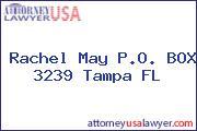 Rachel May P.O. BOX 3239 Tampa FL