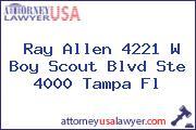 Ray Allen 4221 W Boy Scout Blvd Ste 4000 Tampa Fl