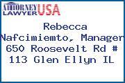 Rebecca Nafcimiemto, Manager 650 Roosevelt Rd # 113 Glen Ellyn IL