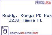 Reddy, Kenya PO Box 3239 Tampa FL