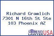 Richard Gramlich 7301 N 16th St Ste 103 Phoenix AZ
