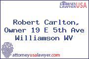 Robert Carlton, Owner 19 E 5th Ave Williamson WV