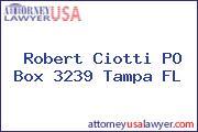 Robert Ciotti PO Box 3239 Tampa FL