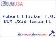 Robert Flicker P.O. BOX 3239 Tampa FL