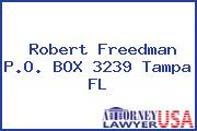 Robert Freedman P.O. BOX 3239 Tampa FL