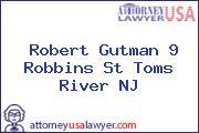 Robert Gutman 9 Robbins St Toms River NJ