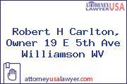 Robert H Carlton, Owner 19 E 5th Ave Williamson WV
