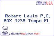 Robert Lewis P.O. BOX 3239 Tampa FL