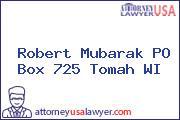 Robert Mubarak P.O. BOX 725 Tomah WI