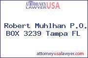 Robert Muhlhan P.O. BOX 3239 Tampa FL