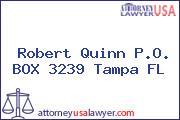 Robert Quinn P.O. BOX 3239 Tampa FL