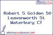 Robert S Golden 50 Leavenworth St Waterbury CT