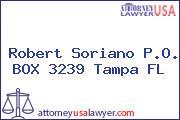 Robert Soriano P.O. BOX 3239 Tampa FL