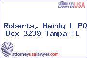 Roberts, Hardy L PO Box 3239 Tampa FL
