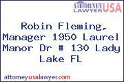 Robin Fleming, Manager 1950 Laurel Manor Dr # 130 Lady Lake FL