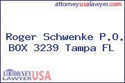 Roger Schwenke P.O. BOX 3239 Tampa FL