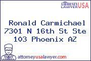 Ronald Carmichael 7301 N 16th St Ste 103 Phoenix AZ