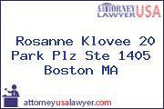 Rosanne Klovee 20 Park Plz Ste 1405 Boston MA