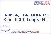 Ruhle, Melissa PO Box 3239 Tampa FL