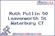 Ruth Pullin 50 Leavenworth St Waterbury CT