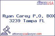 Ryan Carey P.O. BOX 3239 Tampa FL