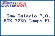 Sam Salario P.O. BOX 3239 Tampa FL