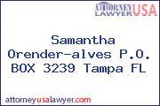 Samantha Orender-alves P.O. BOX 3239 Tampa FL