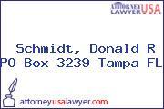 Schmidt, Donald R PO Box 3239 Tampa FL