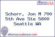 Schorr, Jon M 700 5th Ave Ste 5800 Seattle WA