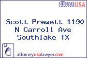 Scott Prewett 1190 N Carroll Ave Southlake TX