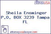 Sheila Ensminger P.O. BOX 3239 Tampa FL