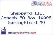 Sheppard III, Joseph PO Box 10009 Springfield MO