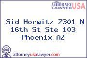 Sid Horwitz 7301 N 16th St Ste 103 Phoenix AZ