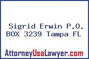 Sigrid Erwin P.O. BOX 3239 Tampa FL