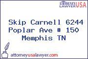 Skip Carnell 6244 Poplar Ave # 150 Memphis TN