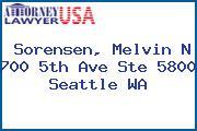 Sorensen, Melvin N 700 5th Ave Ste 5800 Seattle WA