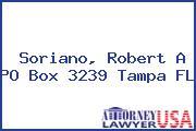 Soriano, Robert A PO Box 3239 Tampa FL