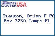 Stayton, Brian F PO Box 3239 Tampa FL