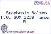 Stephanie Bolton P.O. BOX 3239 Tampa FL