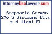 Stephanie Carman 200 S Biscayne Blvd # 4 Miami FL