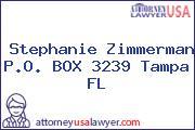 Stephanie Zimmerman P.O. BOX 3239 Tampa FL