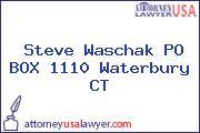 Steve Waschak PO BOX 1110 Waterbury CT