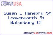 Susan L Henebry 50 Leavenworth St Waterbury CT