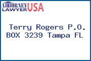 Terry Rogers P.O. BOX 3239 Tampa FL