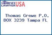 Thomas Grewe P.O. BOX 3239 Tampa FL