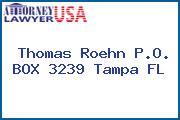 Thomas Roehn P.O. BOX 3239 Tampa FL